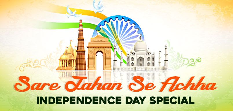Sare Jahan Se Achha - Independence Day Special