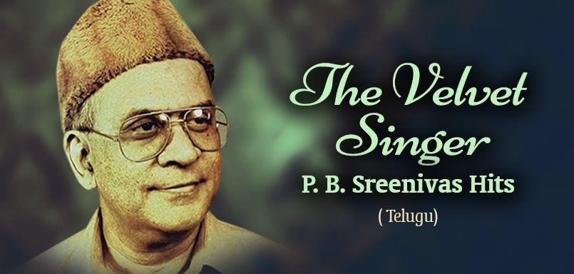 The Velvet Singer - P.B. Sreenivas Hits - Telugu
