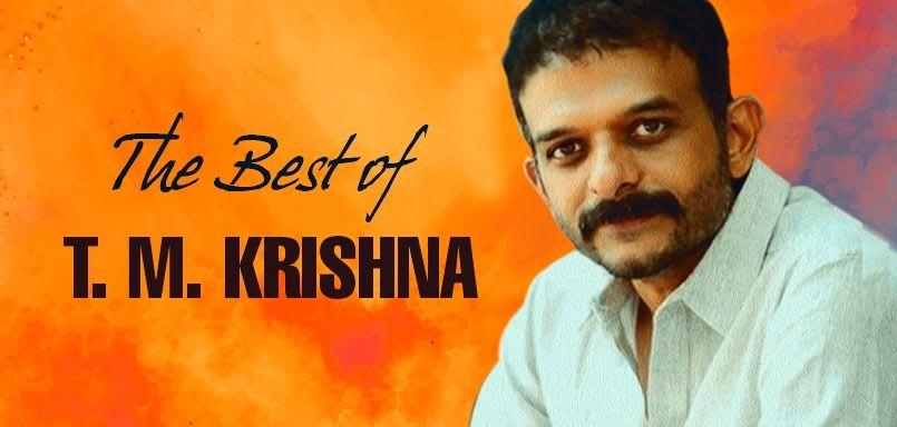 The Best of T. M. Krishna