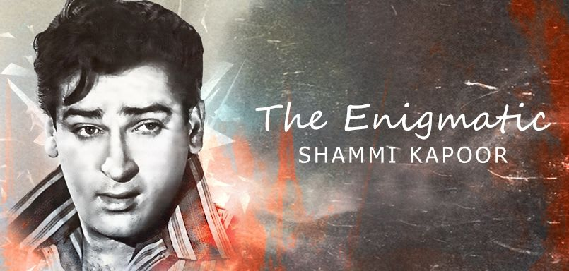 The Enigmatic - Shammi Kapoor