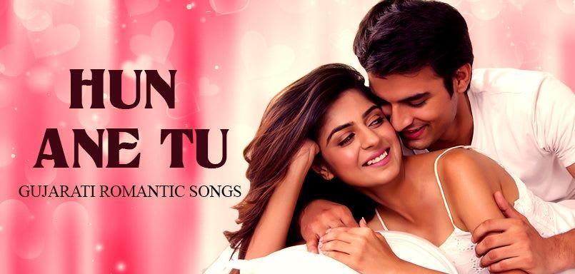 Hun Ane Tu - Gujarati Romantic Songs
