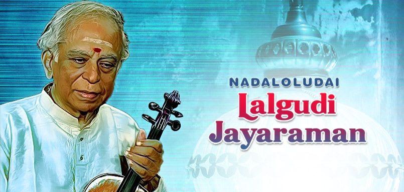 Nadaloludai - Lalgudi Jayaraman