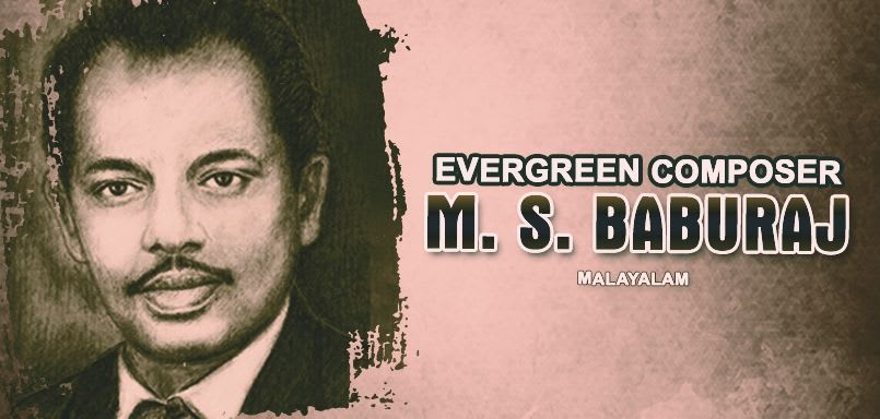 Evergreen Composer - M.S. Baburaj