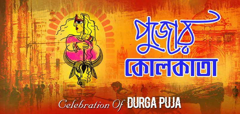 Pujor Kolkata - Celebration Of Durga Puja