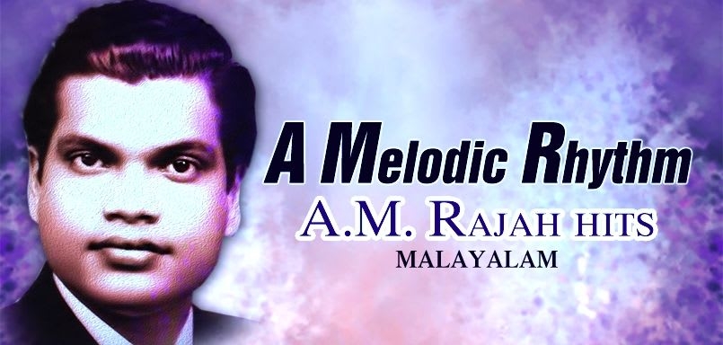 A Melodic Rhythm - A.M. Rajah Hits (Malayalam)