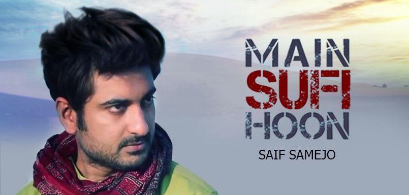 Main Sufi Hoon - Saif Samejo