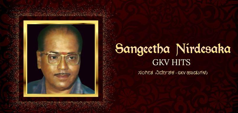 Sangeetha Nirdesaka - GKV Hits