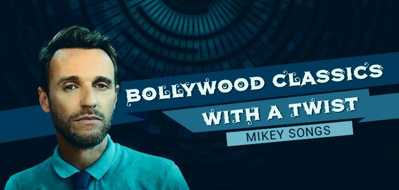 Bollywood Classics With A Twist - Mikey Songs
