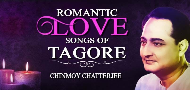 Romantic Love Songs Of Tagore - Chinmoy Chatterjee