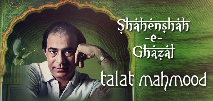 Shahenshah-e-Ghazal - Talat Mahmood
