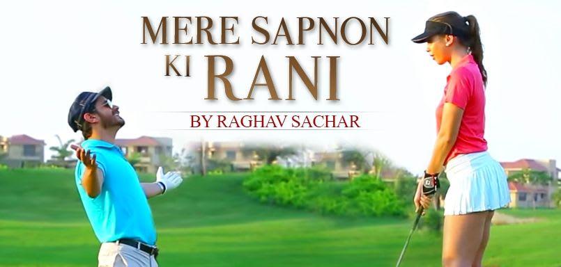 Mere Sapnon Ki Rani - Raghav Sachar