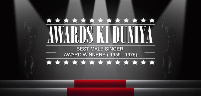 Awards Ki Duniya - Best Male Singer Award Winners ( 1959 - 1975)