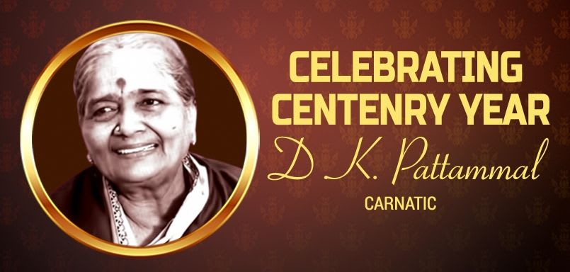 Celebrating Centenry Year - D.K. Pattammal