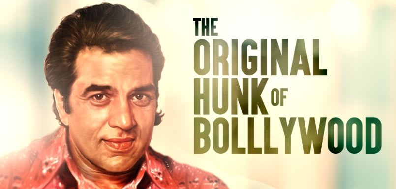 The Original Hunk of Bollywood - Dharmendra