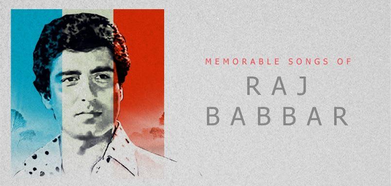 Memorable Songs of Raj Babbar