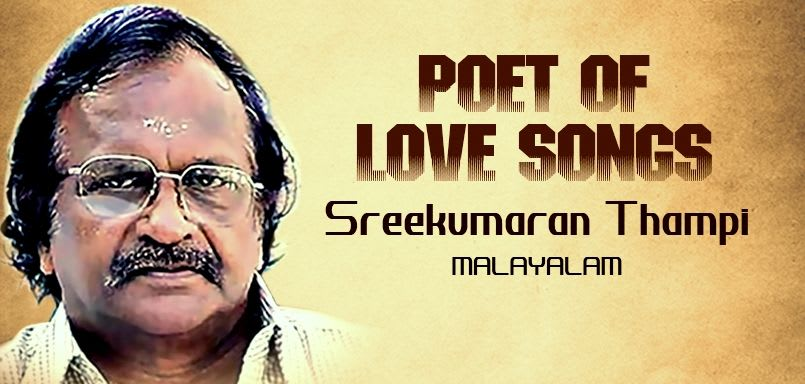Poet of Love Songs - Sreekumaran Thampi