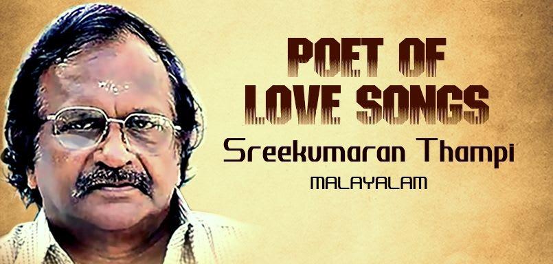 Poet of Love Songs - Sreekumaran Thampi