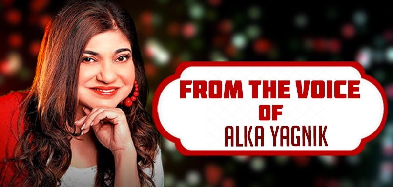 From the Voice of Alka Yagnik