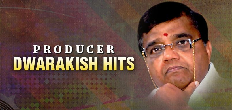 Producer Dwarakish Hits