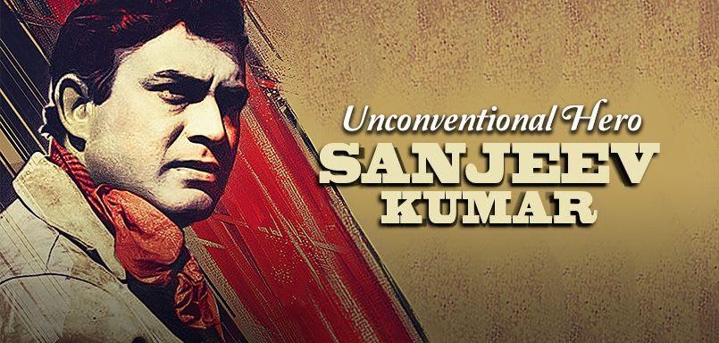 Unconventional Hero Sanjeev Kumar