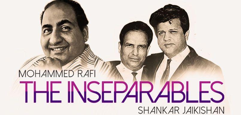 The Inseparables : Mohammed Rafi & Shankar Jaikishan