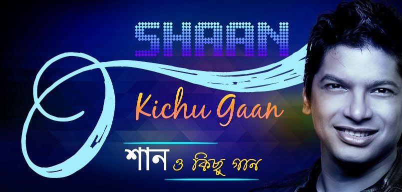 Shaan O Kichu Gaan