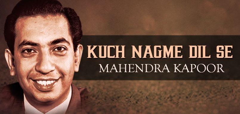 Kuch Nagme Dil Se - Mahendra Kapoor