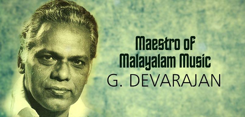 Maestro of Malayalam Music - G. Devarajan