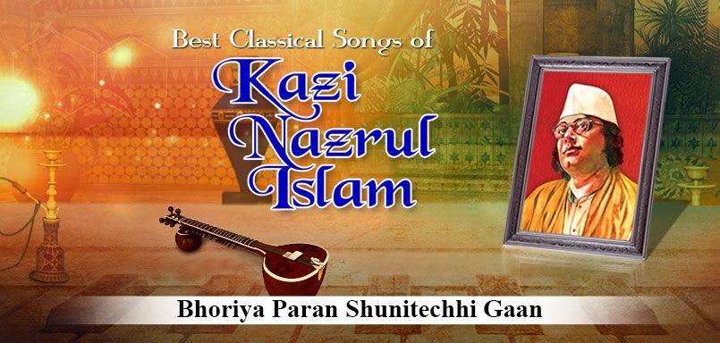 Best Classical Songs Of Kazi Nazrul Islam - Bhoriya Paran Shunitechhi Gaan
