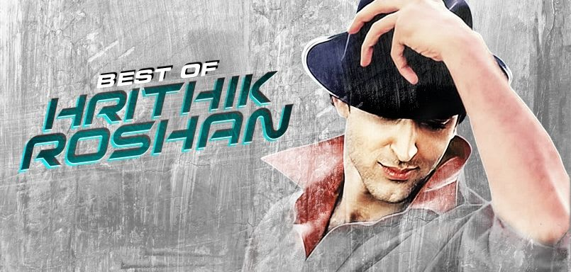 Best of Hrithik Roshan