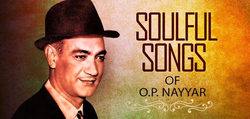 Soulful Songs of O.P. Nayyar