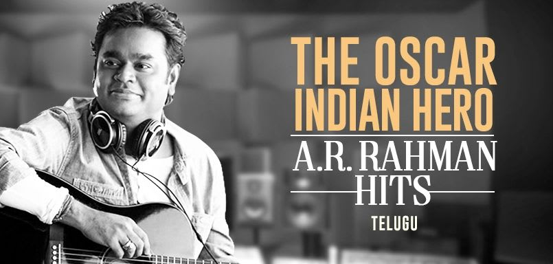 The Oscar Indian Hero - A.R. Rahman Hits