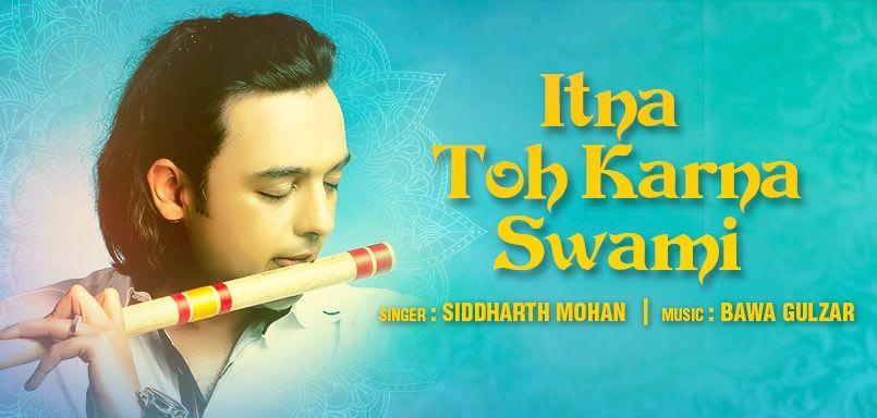 Itna Toh Karna Swami