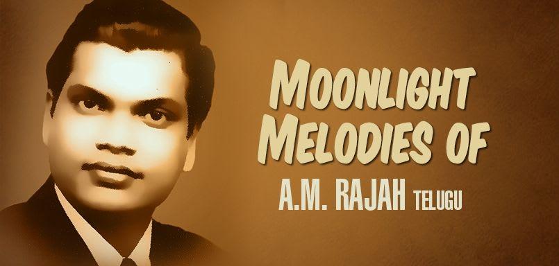Moonlight Melodies of A.M. Rajah - Telugu