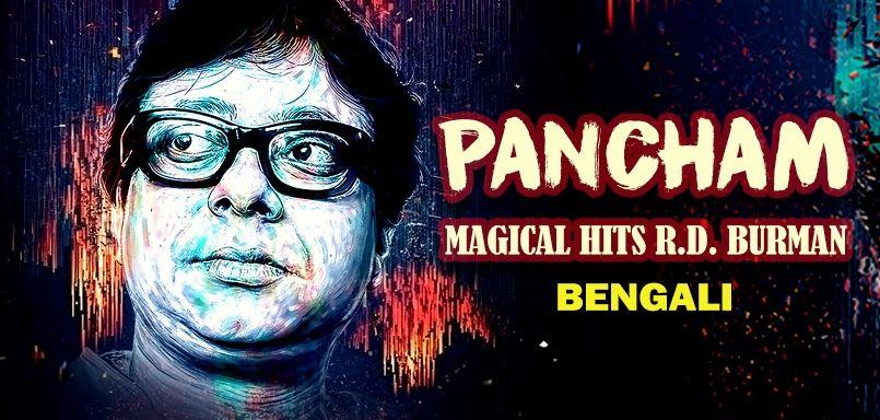 Pancham Magical Hits R.D. Burman - Bengali