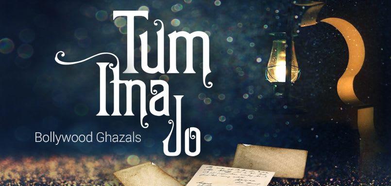 Tum Itna Jo - Bollywood Ghazals