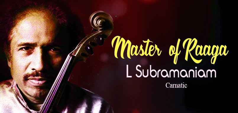 Master  of Raaga - L Subramaniam