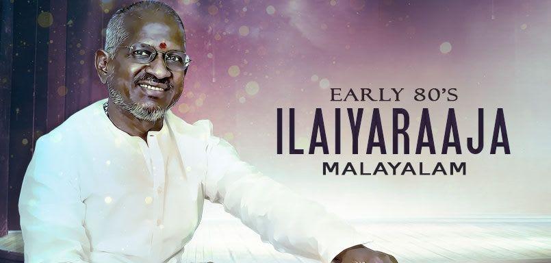 Early 80s - Ilaiyaraaja - Malayalam