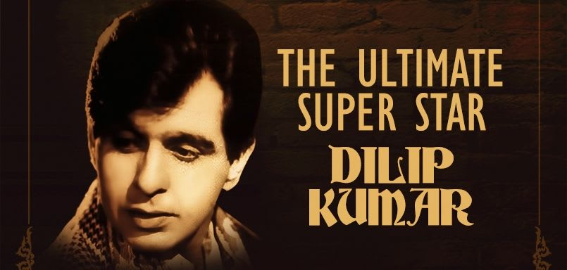 The Ultimate Super Star - Dilip Kumar