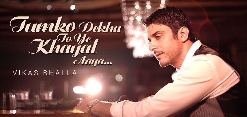 Tumko Dekha To Ye Khayal Aaya - Vikas Bhalla