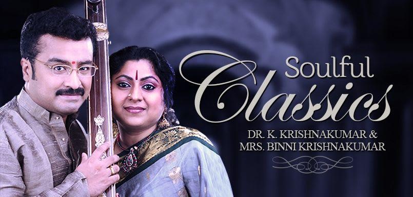 Soulful Classics - Dr.K. Krishnakumar & Mrs. Binni Krishnakumar