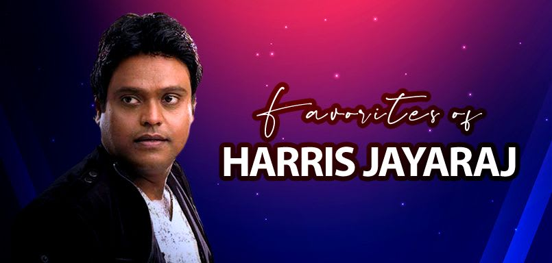 Favorites of Harris Jayaraj