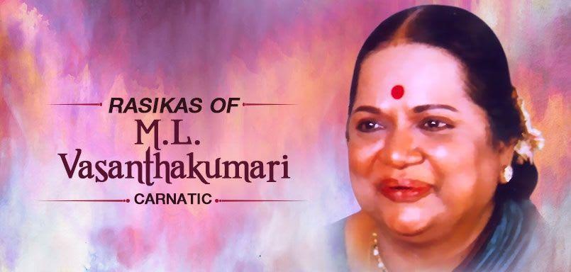 Rasikas of M.L. Vasanthakumari - Carnatic