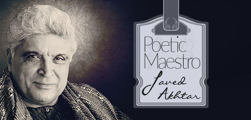 Poetic Maestro Javed Akhtar