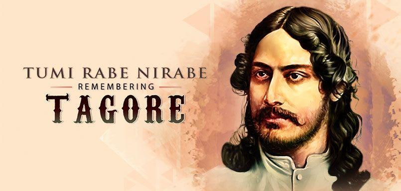 Tumi Rabe Nirabe - Remembering Tagore