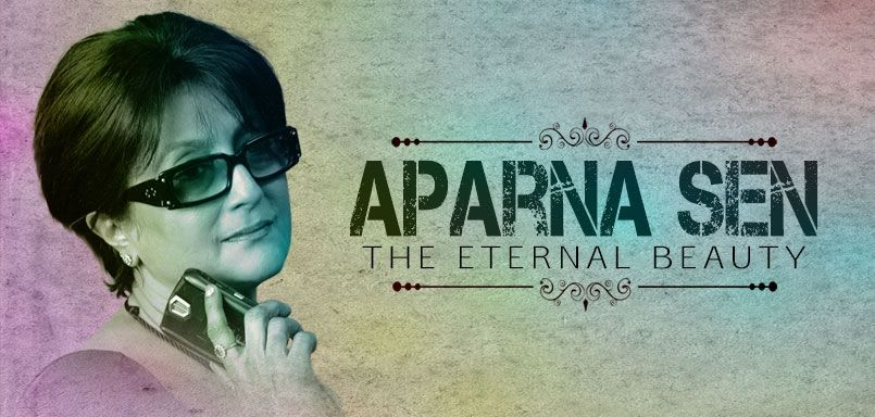 Aparna Sen-The Eternal Beauty