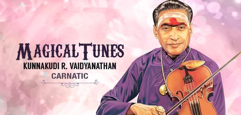 Magical Tunes - Kunnakkudi R.Vaidyanathan