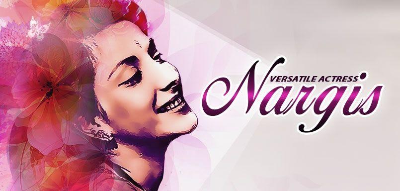Versatile Actress - Nargis