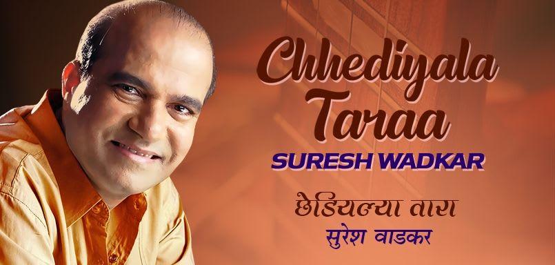 Chhediyala Taaraa – Suresh Wadkar