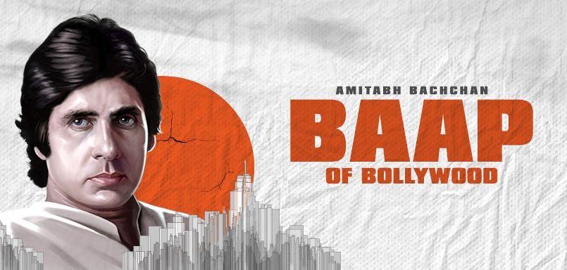 Amitabh Bachchan Baap of Bollywood